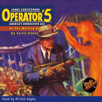 Operator #5 V4: The Melting Death, Curtis Steele