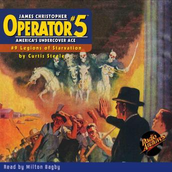 Operator #5 V9: Legions of Starvation, Curtis Steele