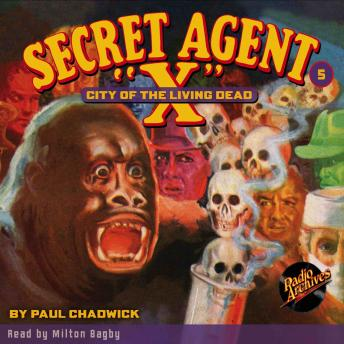 Secret Agent X  #5: City of the Living Dead, Paul Chadwick