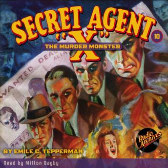 Secret Agent X  #10: The Murder Monster, Emile C. Tepperman