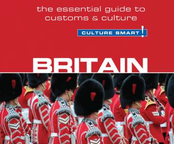 Britain Culture Smart!: The Essential Guide to Customs & Culture