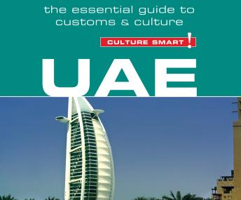 UAE Culture Smart!: The Essential Guide to Customs & Culture, John B. Walsh