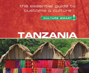 Download Tanzania - Culture Smart!: The Essential Guide to Customs & Culture by Quintin Winks