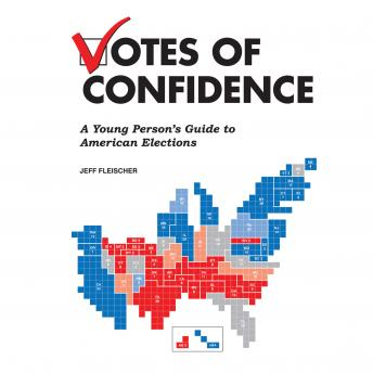 Votes of Confidence: A Young Person's Guide to American Elections, Jeff Fleischer