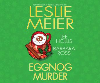 Eggnog Murder, Lee Hollis, Barbara Ross, Leslie Meier