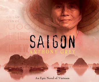 Download Saigon: An Epic Novel of Vietnam by Anthony Grey