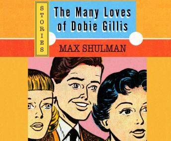 Many Loves of Dobie Gillis, Max Shulman