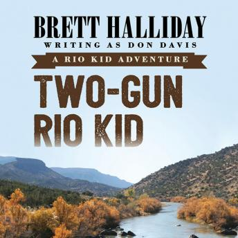 Two-Gun Rio Kid, Brett Halliday