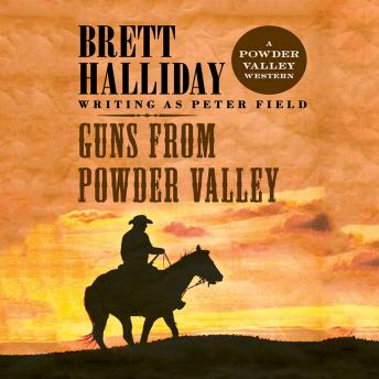 Guns from Powder Valley, Brett Halliday
