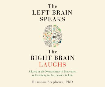 Download Left Brain Speaks and the Right Brain Laughs by Ransom Stephens