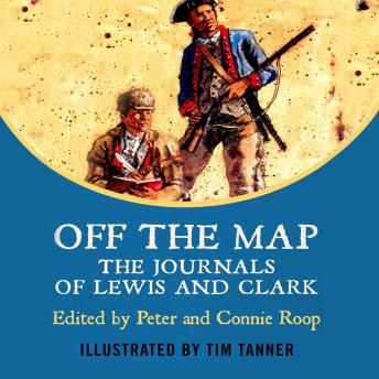 Off The Map: The Journals of Lewis and Clark, Meriwether Lewis
