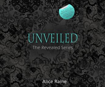 Unveiled, Alice Raine