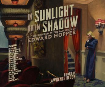 In Sunlight Or In Shadow: Stories Inspired by the Paintings of Edward Hopper, Lawrence Block