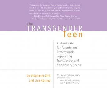 Transgender Teen: A Handbook for Parents and Professionals Supporting Transgender and Non-Binary Teens, Stephanie A. Brill