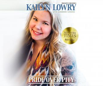 Pride Over Pity, Kailyn Lowry