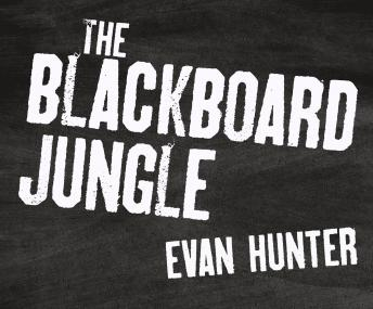 Blackboard Jungle, Evan Hunter