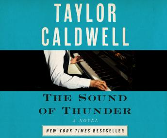 Sound of Thunder: The Great Novel of a Man Enslaved by Passion and Cursed by His Own Success, Taylor Caldwell