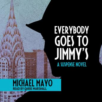 Everybody Goes to Jimmy's: A Suspense Novel, Michael Mayo