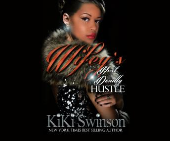 Wifey's Next Deadly Hustle, Kiki Swinson