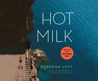 Hot Milk, Deborah Levy