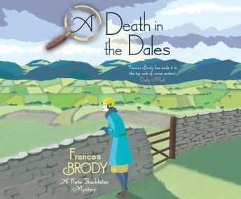 Death in the Dales, Frances Brody