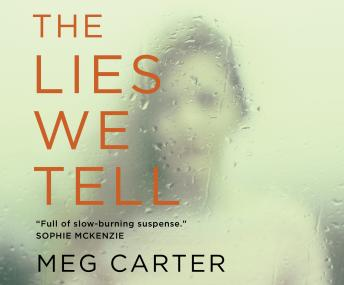Lies We Tell: A Gripping Psychological Thriller, Meg Carter