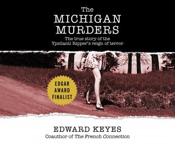 Download Michigan Murders: The True Story of the Ypsilanti Ripper's Reign of Terror by Edward Keyes