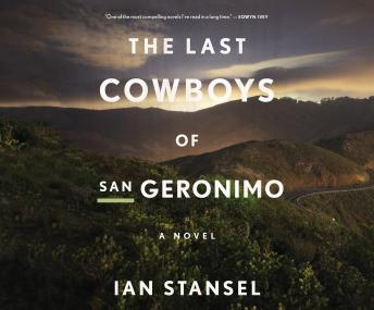Last Cowboys of San Geronimo: A Novel, Ian Stansel