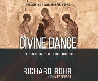 Divine Dance: The Trinity and Your Transformation, Richard Rohr