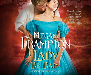 Lady Be Bad, Megan Frampton