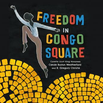 Freedom in Congo Square, Carole Boston Weatherford