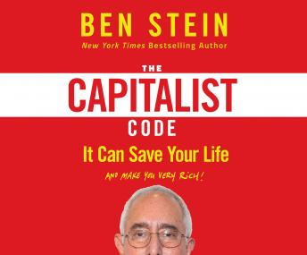 Capitalist Code: It Can Save Your Life and Make You Very Rich, Ben Stein