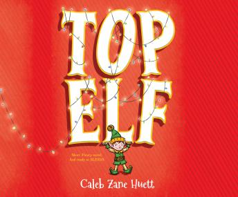 Top Elf, Caleb Zane Huett
