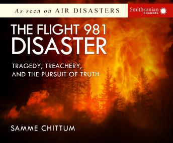 Flight 981 Disaster: Tragedy, Treachery, and the Pursuit of Truth, Samme Chittum