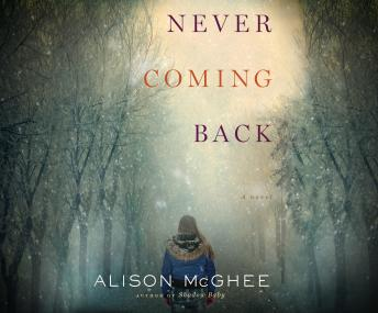 Never Coming Back, Alison McGhee