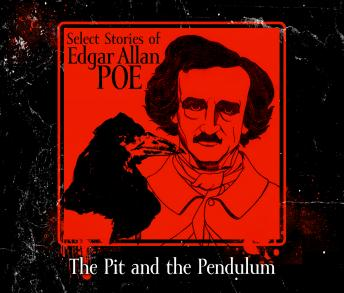 Pit and the Pendulum, Edgar Allan Poe