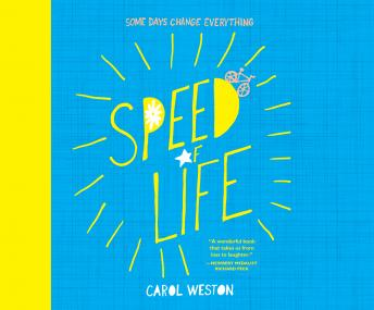Speed of Life, Carol Weston
