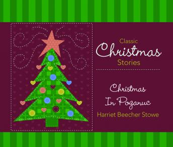 Christmas In Poganuc, Harriet Beecher Stowe