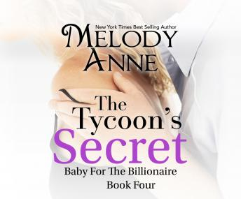 Tycoon's Secret, Melody Anne
