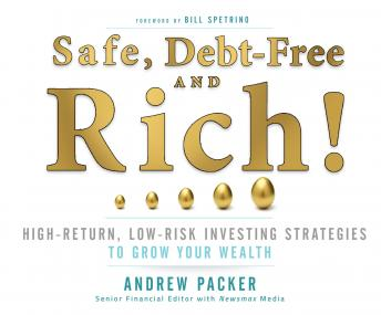 Safe, Debt-Free, and Rich!, Andrew Packer