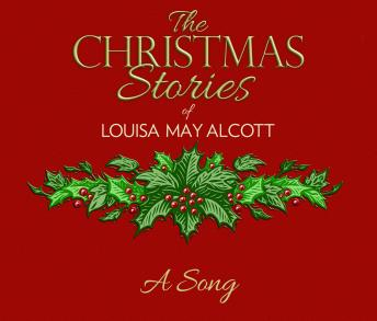 Song: The Christmas Stories of Louisa May Alcott, Louisa May Alcott