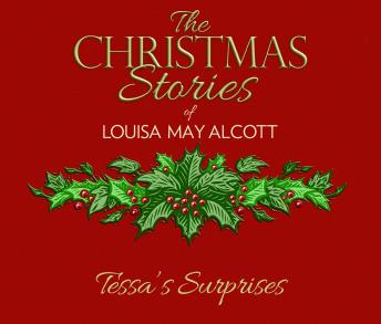 Tessa's Surprises: The Christmas Stories of Louisa May Alcott