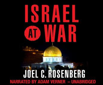 Israel at War, Joel C. Rosenberg