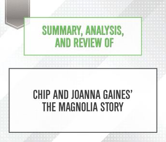 Summary, Analysis, and Review of Chip and Joanna Gaines' The Magnolia Story, Start Publishing Notes