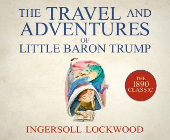Travel and Adventures of Little Baron Trump, Ingersoll Lockwood