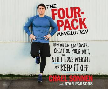 Four-Pack Revolution: How You Can Aim Lower, Cheat on Your Diet, and Still Lose Weight and Keep It Off, Chael Sonnen