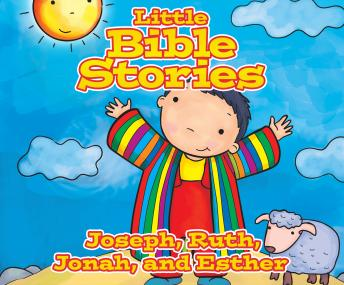Little Bible Stories: Joseph, Ruth, Jonahnd Esther