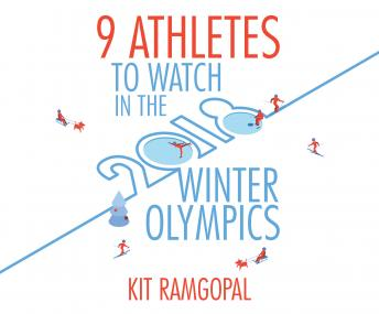 9 Athletes to Watch in the 2018 Winter Olympics, Kit Ramgopal