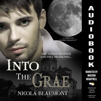 Download Into the Grae: A Christian Gothic Romance by Nicola Beaumont