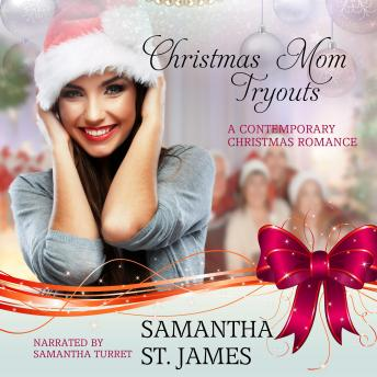 Download Christmas Mom Tryouts: A Contemporary Christmas Romance by Samantha St. James